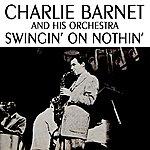 Charlie Barnet Swingin' On Nothin'