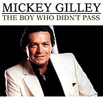 Mickey Gilley The Boy Who Didn't Pass
