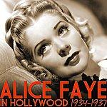 Alice Faye Alice Faye In Hollywood 1934-1937