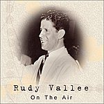 Rudy Vallee On The Air