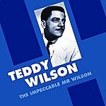 Teddy Wilson The Impeccable Mr. Wilson