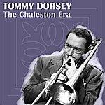 Tommy Dorsey The Chaleston Era