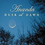 Ananda Dusk Till Dawn
