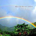 Faith Rivera Where I Live There Are Rainbows