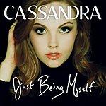 Cassandra Just Being Myself