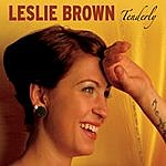 Leslie Brown Tenderly
