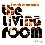 Frank McComb The Living Room