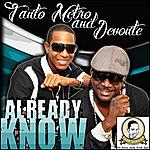 Tanto Metro & Devonte Already Know - Single