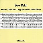 Steve Reich Octet - Music For A Large Ensemble - Violin Phase