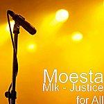 """Moesta Mlk - """"Justice For All"""""""
