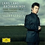 Lang Lang Rachmaninov: Piano Concerto No.2; Rhapsody On A Theme Of Paganini (With Bonus Track)