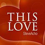 Steve Acho This Love