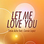 Steve Acho Let Me Love You
