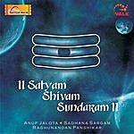 Anup Jalota Satyam Shivam Sundaram