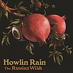 Howlin Rain The Russian Wilds