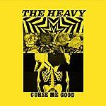 The Heavy Curse Me Good - Single