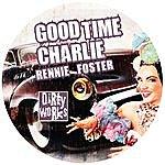 Rennie Foster Good Time Charlie Ep