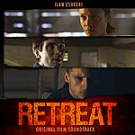 Ilan Eshkeri Retreat (Original Soundtrack)