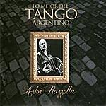 Astor Piazzolla Lo Mejor Del Tango Argentino: Astor Piazzolla