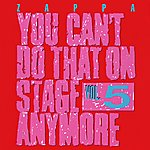 Frank Zappa You Can't Do That On Stage Anymore, Vol. 5