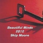 Skip Moore Beautiful Minds