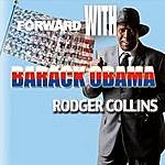 Rodger Collins Forward With Barack Obama