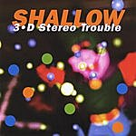 Shallow 3d Stereo Trouble