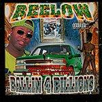 Beelow Ballin For Billions