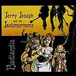 Jerry Joseph Badlandia