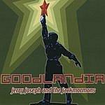 Jerry Joseph Goodlandia (Remastered)