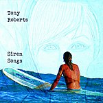 Tony Roberts Siren Songs