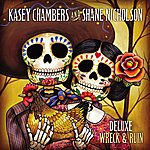 Kasey Chambers Wreck And Ruin (Deluxe Edition)