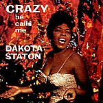 Dakota Staton Crazy He Calls Me