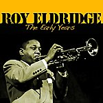 Roy Eldridge The Early Years