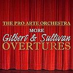 The Pro Arte Orchestra More Gilbert & Sullivan Overtures