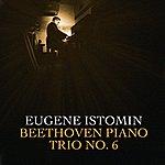 Eugene Istomin Beethoven Piano Trio No. 6