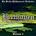 Berlin Philharmonic Orchestra Beethoven The Complete Symphonies Volume 2