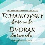 Israel Philharmonic Orchestra Tchaikovsky Serenade / Dvorak Serenade