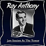Ray Anthony Jam Session At The Tower