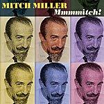 Mitch Miller Mmmmitch!