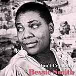 Bessie Smith Don't Cry Baby