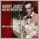 Harry James 1943-46 Volume 3