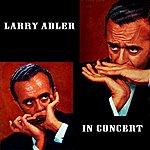 Larry Adler In Concert