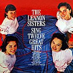 The Lennon Sisters Sing Twelve Great Hits
