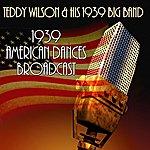 Teddy Wilson 1939 American Dances Broadcast