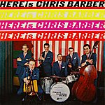 Chris Barber Here Is Chris Barber