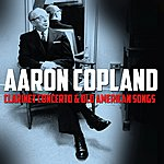 Aaron Copland Clarinet Concerto & Old American Songs