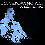 Eddy Arnold I'm Throwing Rice
