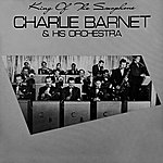 Charlie Barnet & His Orchestra King Of The Saxophone