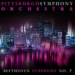 Pittsburgh Symphony Orchestra Beethoven Symphony No. 7